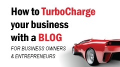 How to turbocharge your business with a blog