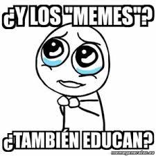 Memes sobre educación, formación, enseñanza, escuela, profesores y alumnos.